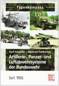 Artillerie-, Panzer- und Luftabwehrsysteme der Bundeswehr: seit 1956 (Typenkompass) Taschenbuch – 30. September 2010