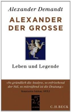 Alexander der Große: Leben und Legende Taschenbuch – 25. Februar 2013