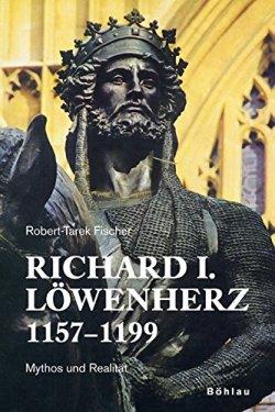 Richard I. Löwenherz 1157-1199: Mythos und Realität Gebundene Ausgabe – 1. September 2006