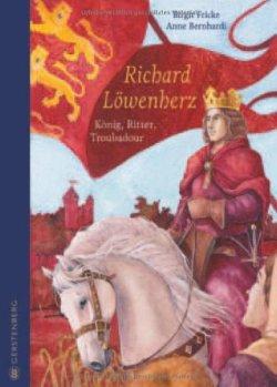 Richard Löwenherz: König, Ritter, Troubadour Gebundene Ausgabe – 1. Juli 2013