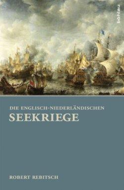 Die Englisch-Niederländischen Seekriege Gebundene Ausgabe – 16. Dezember 2013
