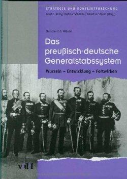 Das preußisch-deutsche Generalstabssystem. Wurzeln - Entwicklung - Fortwirken. Gebundene Ausgabe – 16. Oktober 2000