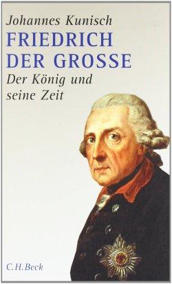 Friedrich der Grosse: Der König und seine Zeit Gebundene Ausgabe – Illustriert, 7. Februar 2012