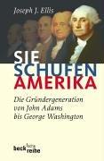 Sie schufen Amerika: Die Gründergeneration von John Adams bis George Washington (Beck'sche Reihe) Taschenbuch – 23. September 2005