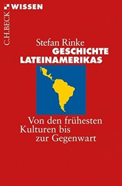 Geschichte Lateinamerikas: Von den frühesten Kulturen bis zur Gegenwart (Beck'sche Reihe) Taschenbuch – 26. September 2014