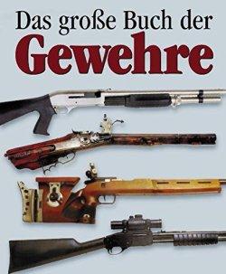 Das Grosse Buch der Gewehre Gebundene Ausgabe – 1. September 2000