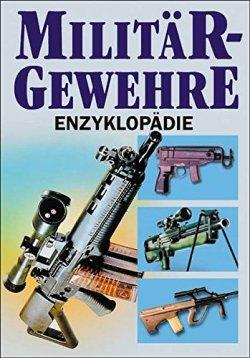 Militärgewehre-Enzyklopädie Gebundene Ausgabe – 1. Oktober 2002