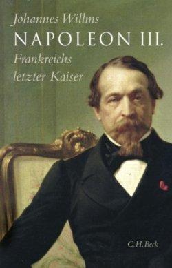 Napoleon III.: Frankreichs letzter Kaiser Gebundene Ausgabe – 15. Februar 2008