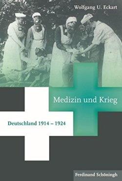 Medizin und Krieg. Deutschland 1914 - 1924 Gebundene Ausgabe – Oktober 2007