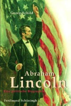 Abraham Lincoln: Eine politische Biographie Gebundene Ausgabe – 2. Februar 2009
