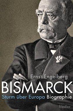 Bismarck: Sturm über Europa. Biographie Gebundene Ausgabe – 13. Oktober 2014