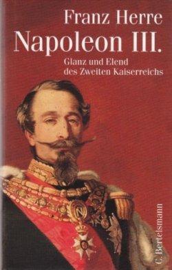 Napoleon III.. Glanz und Elend des Zweiten Kaiserreichs Gebundene Ausgabe – 1990