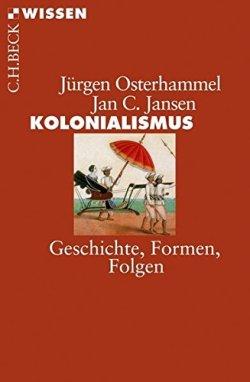 Kolonialismus: Geschichte, Formen, Folgen (Beck'sche Reihe) Taschenbuch – 23. August 2012