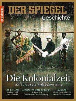 SPIEGEL GESCHICHTE 1/2016: Die Kolonialzeit Broschiert – 26. Januar 2016