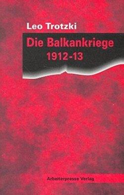 Die Balkankriege 1912/13 (Trotzki-Bibliothek) Taschenbuch – 1. Januar 1996
