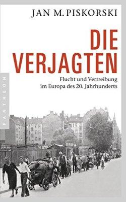 Die Verjagten: Flucht und Vertreibung im Europa des 20. Jahrhunderts Broschiert – 2. März 2015