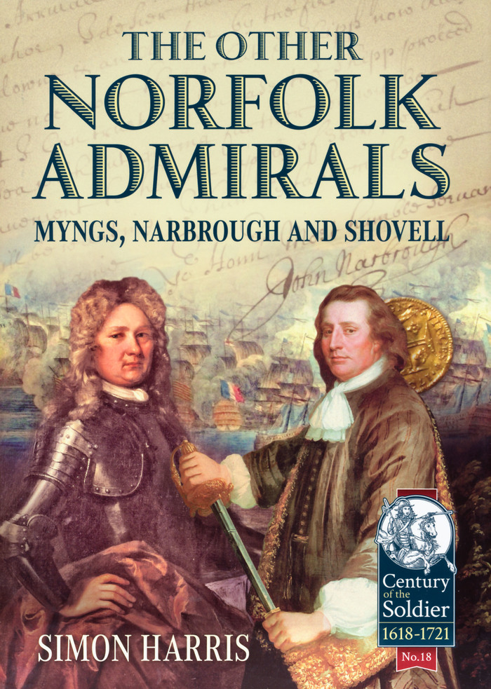 The Other Norfolk Admirals: Myngs, Narborough, and Shovell