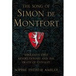 REVIEW - The song of Simon de Montfort: England's first revolution and the death of chivalry
