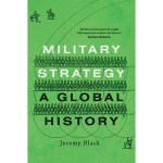 REVIEW – Military Strategy: a global history