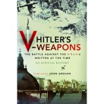 REVIEW – Hitler's V Weapons: the battle against the V-1 and V-2, written at the time – an official history