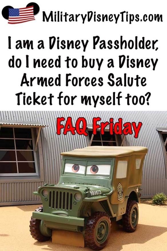I'm a Passholder do I need a Disney Armed Forces Salute Ticket?