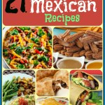 21 Mouth Watering Mexican Recipes