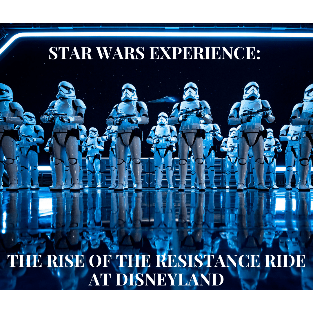 Star Wars Experience: The Rise of the Resistance ride at Disneyland