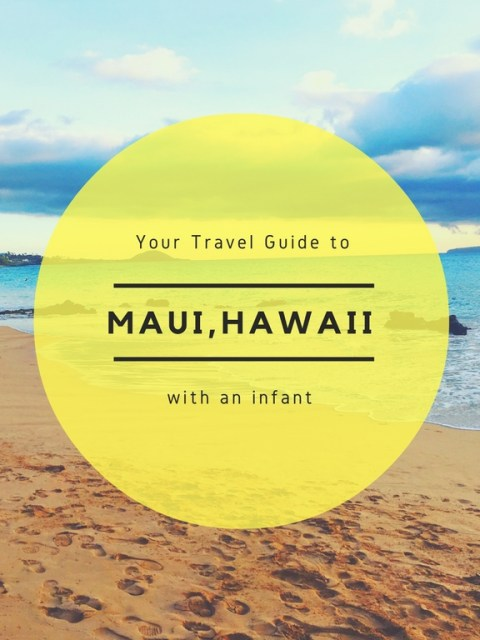 Maui with an Infant