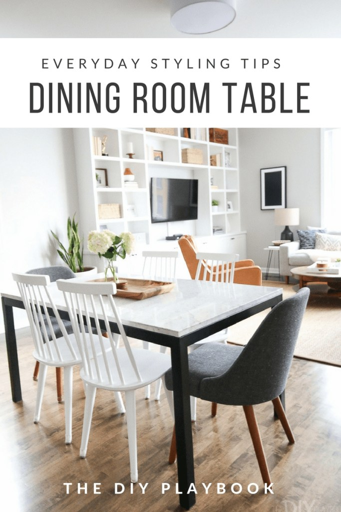 everyday styling tips for your dining room table diy playbook
