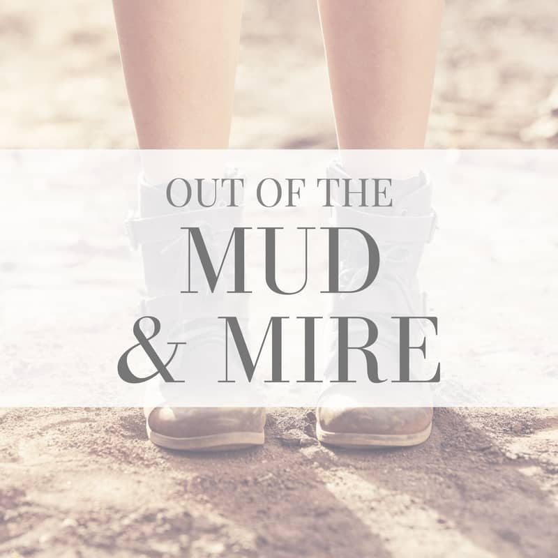 Mud and Mire: How God pulled me out of my mess