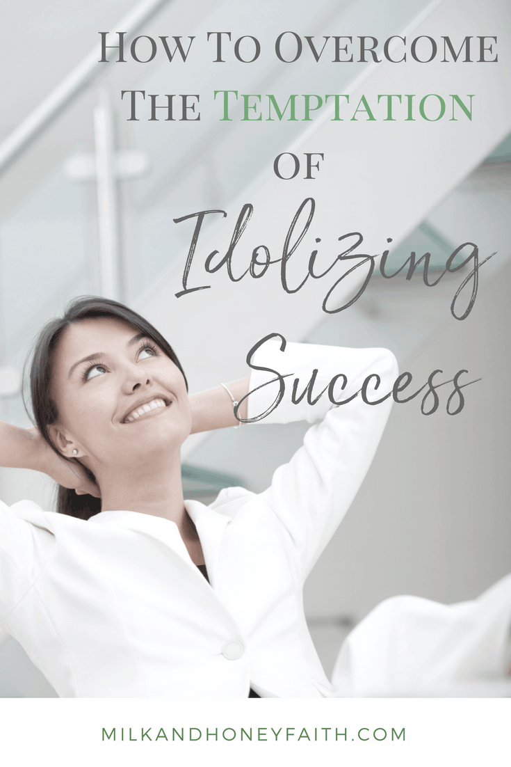 What are the signs that you might be falling into the trap of idolizing success? Learn how to overcome one of the most tempting sins out there and find out what the true key to success is.