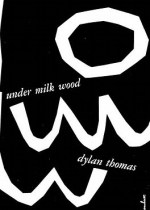Image of Under Milk Wood by Dylan Thomas book cover
