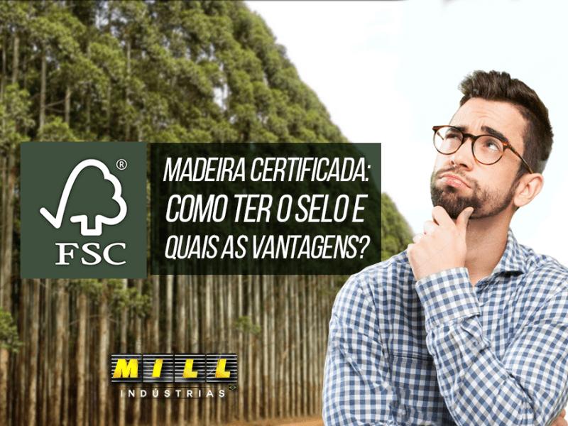 Madeira Certificada: como ter o selo e quais as vantagens?