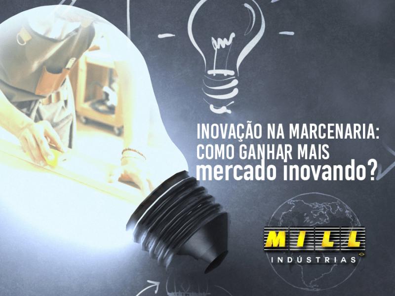 Inovação na marcenaria: Como ganhar mais mercado inovando?