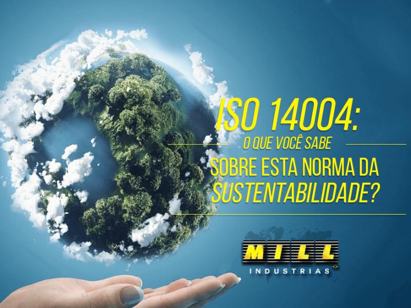 ISO 14004: O que você sabe sobre esta norma da sustentabilidade?