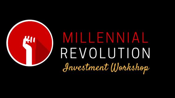 Millennial Revolution Investment Workshop: Intro