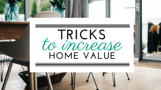 Positive Changes To Your Home That Can Add Value