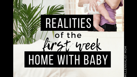 Shocking Realties from the First Week Home with Baby