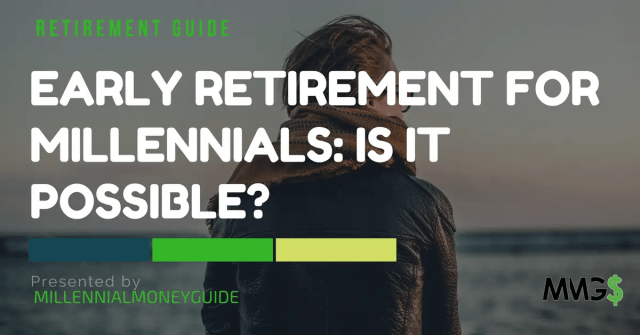Early Retirement Planning For Millennial Investing