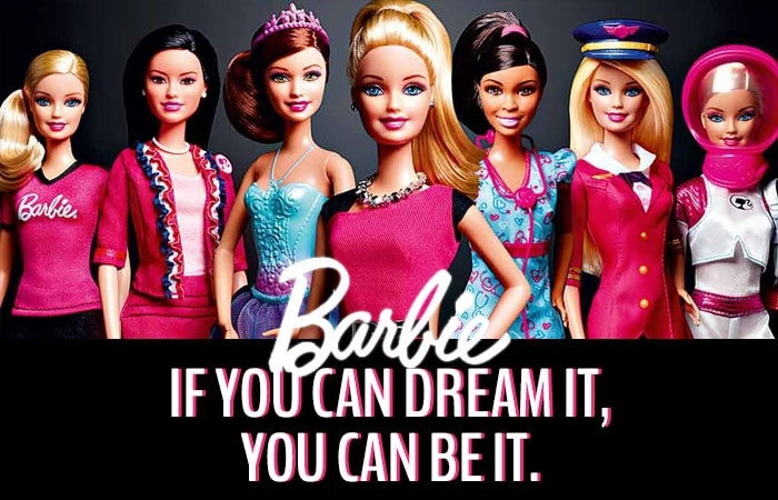 Different Barbies. If you can dream it, you can be it