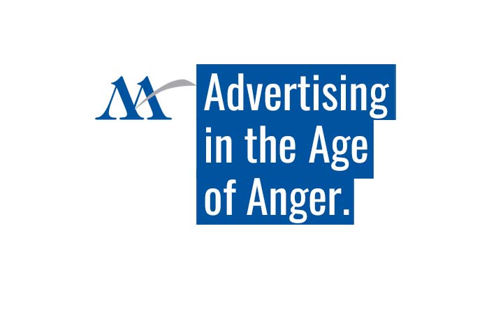 advertising in the age of anger