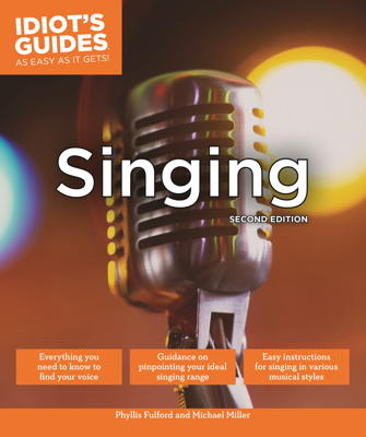 singing second edition idiots guides
