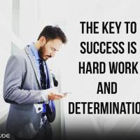 The key to success is hard work and determination.