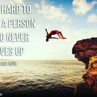 It's hard to beat a person who never gives up. - Babe Ruth