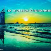 Don't let one bad day stop you from reaching your goal.