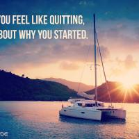 When you feel like quitting, think about why you started.