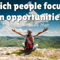 Rich people focus on opportunities.