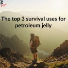 survival uses for petroleum jelly