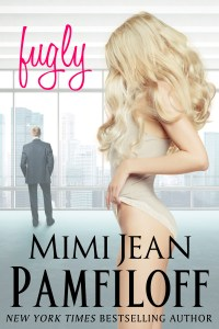 Fugly Series, a Contemporary Romance by New York Times bestseller Mimi Jean Pamfiloff