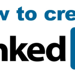 How to Create Linkedin Account | Essential Benefits of LinkedIn Sign Up